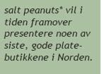 salt peanuts om platebutikker